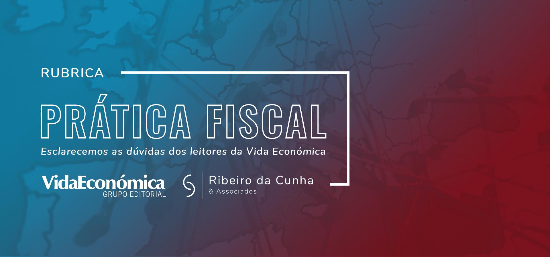 Prática Fiscal - Rubrica Vida Económica